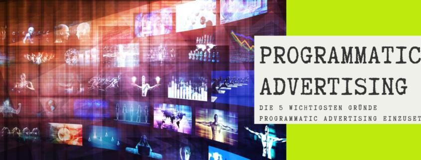 Programmatic Advertising - 5 Gründe